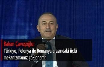 Bakan Çavuşoğlu: Türkiye, Polonya ile Romanya arasındaki üçlü mekanizmamız çok önemli