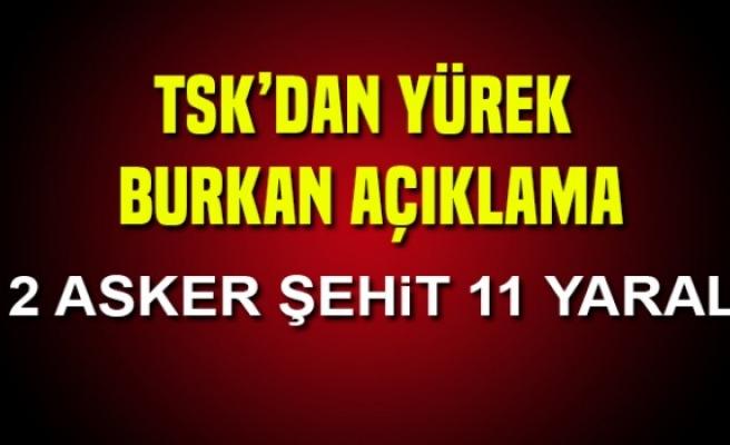 TSK'dan yürek yakan açıklama: 2 asker şehit 11 yaralı