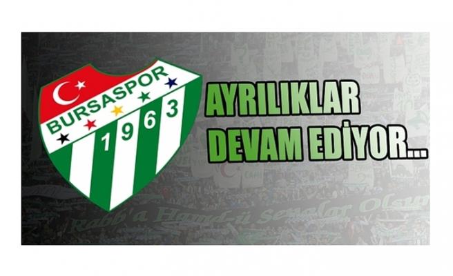 Bursaspor'da ayrılıklar sürüyor