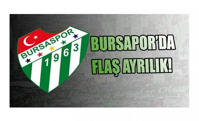 Bursaspor'da flaş ayrılık!