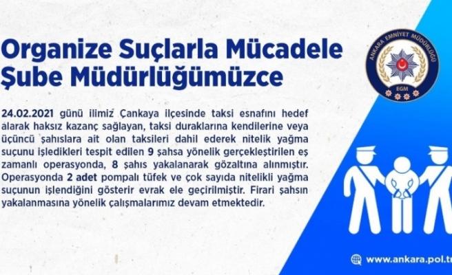 Ankara'da taksicilere dadanan şehir eşkıyalarına operasyon