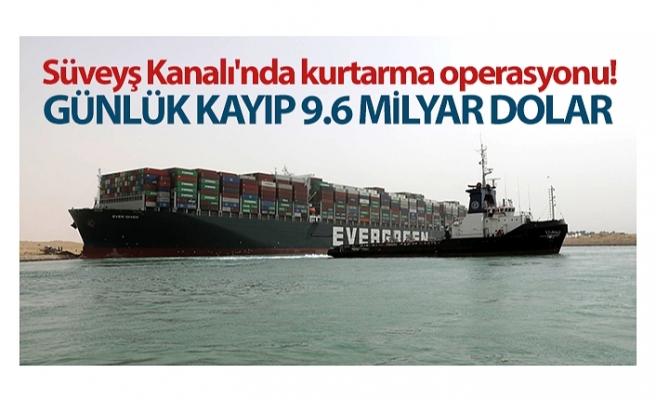 Süveyş Kanalı'nı tıkayan gemi günlük 9.6 milyar dolar zarara neden oluyor