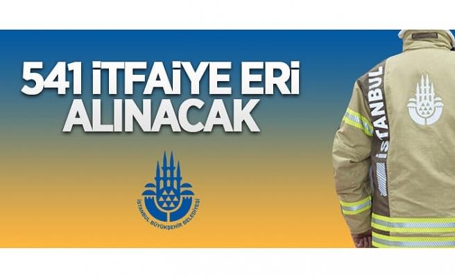 İstanbul Büyükşehir Belediye Başkanlığı 541 itfaiye eri alacak