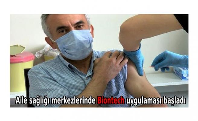 Aile sağlığı merkezlerinde Biontech uygulaması başladı