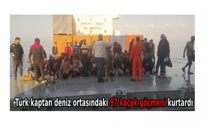 Türk kaptan deniz ortasındaki 97 kaçak göçmeni kurtardı