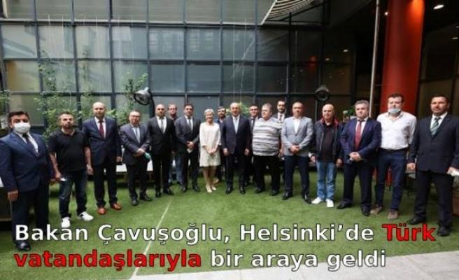 Bakan Çavuşoğlu, Helsinki'de Türk vatandaşlarıyla bir araya geldi