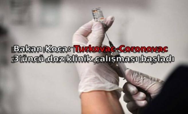 Bakan Koca: Turkovac-Coronovac 3'üncü doz klinik çalışması başladı
