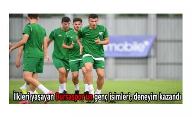 İlkleri yaşayan Bursaspor'un genç isimleri, deneyim kazandı