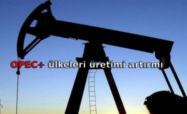OPEC+ ülkeleri üretimi artırmi