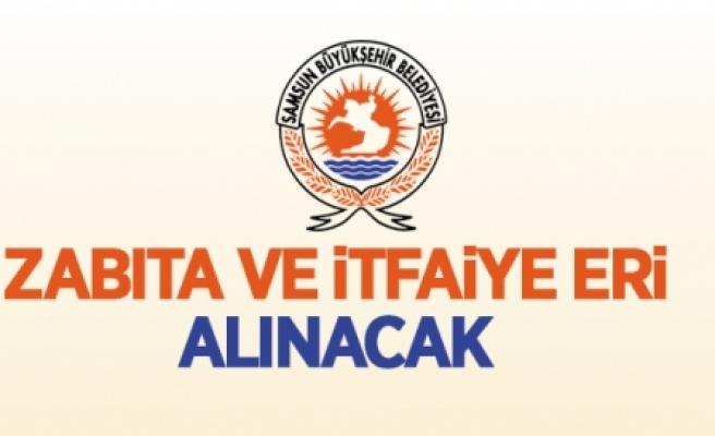Samsun Büyükşehir Belediyesine zabıta ve itfaiye eri alınacak