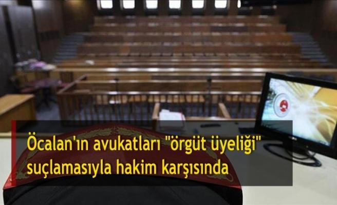 """Öcalan'ın avukatları """"örgüt üyeliği"""" suçlamasıyla hakim karşısında"""