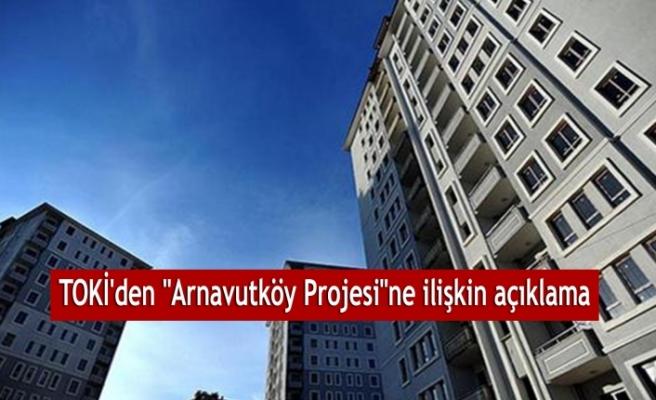 TOKİ'den açıklama: Arnavutköy proje alanı tarımsal nitelikli arazi değil