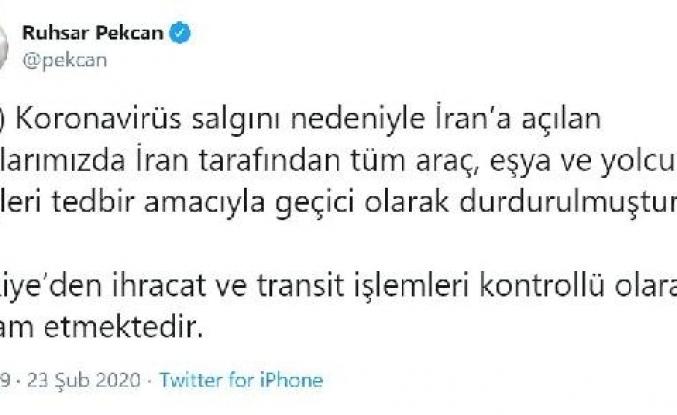 Bakan Pekcan: İran tarafından eşya ve yolcu girişleri durduruldu