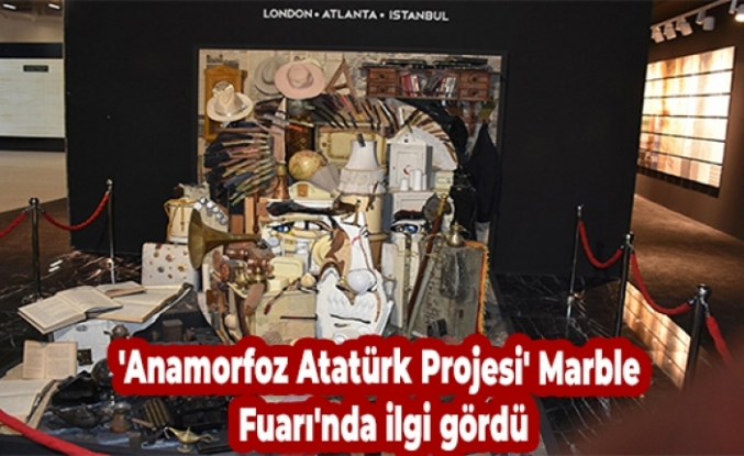 'Anamorfoz Atatürk Projesi' Marble Fuarı'nda ilgi gördü