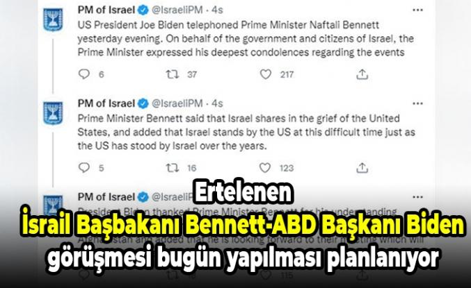 Ertelenen İsrail Başbakanı Bennett-ABD Başkanı Biden görüşmesi bugün yapılması planlanıyor