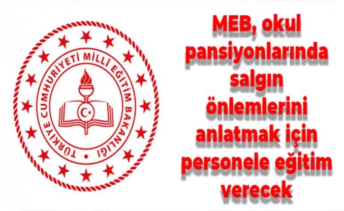 MEB, okul pansiyonlarında salgın önlemlerini anlatmak için personele eğitim verecek