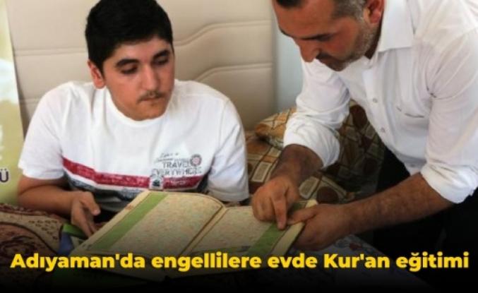 Adıyaman'da engellilere evde Kur'an eğitimi