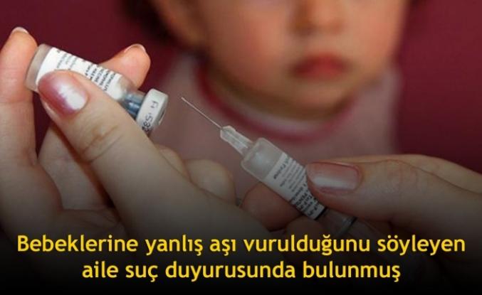 Bebeklerine yanlış aşı vurulduğunu söyleyen aile suç duyurusunda bulunmuş