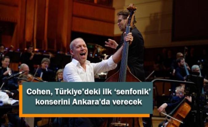 Cohen, Türkiye'deki ilk 'senfonik' konserini Ankara'da verecek