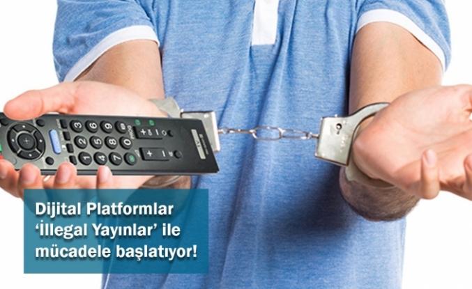 Dijital Platformlar 'İllegal Yayınlar' ile mücadele başlatıyor!