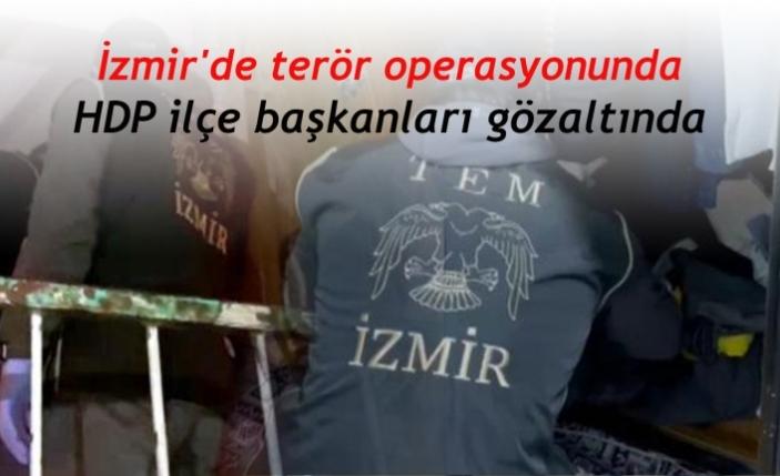 İzmir'de terör operasyonunda HDP ilçe başkanları gözaltında