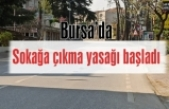 Bursa dahil 81 ilde sokağa çıkma yasağı başladı!