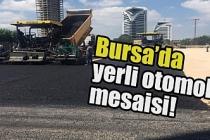 Bursa'da yerli otomobil mesaisi