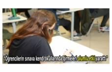 """""""Öğrencilerin sınava kendi okullarında girmeleri olumlu etki yarattı"""""""