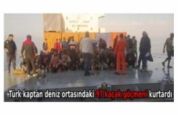 Türk kaptan deniz ortasındaki 97 kaçak göçmeni...
