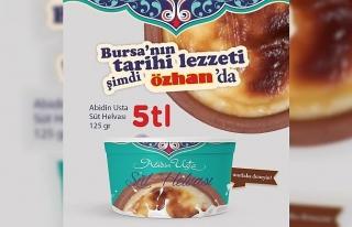 Bursa'nın ünlü lezzeti  Özhan raflarında