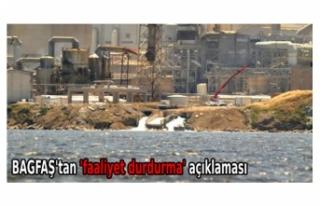 BAGFAŞ'tan 'faaliyet durdurma' açıklaması