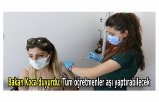 Bakan Koca duyurdu: Tüm öğretmenler aşı yaptırabilecek