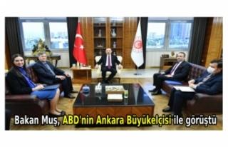 Bakan Muş, ABD'nin Ankara Büyükelçisi ile...