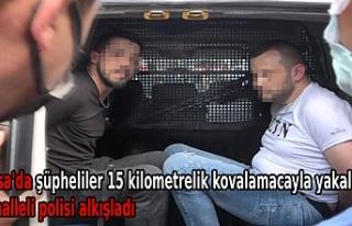 Bursa'da şüpheliler 15 kilometrelik kovalamacayla...