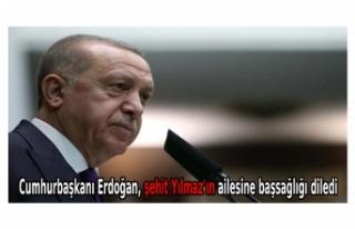 Cumhurbaşkanı Erdoğan, şehit Yılmaz'ın...