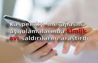 Kaspersky, mesajlaşma uygulamalarında kimlik avı...