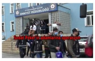 4 ilde Sedat Peker suç örgütüne operasyon: 25 gözaltı