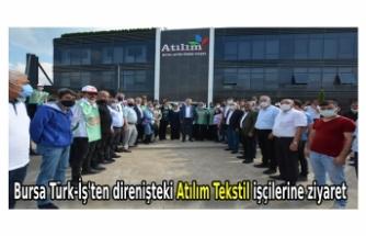 Bursa Türk-İş'ten direnişteki Atılım Tekstil işçilerine ziyaret