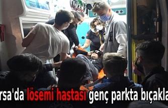 Bursa'da lösemi hastası genç parkta bıçaklandı
