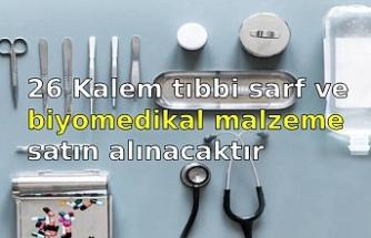 26 Kalem tıbbi sarf ve biyomedikal malzeme satın alınacaktır
