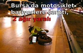 Bursa'da motosiklet bariyerlere çarptı, 2 ağır yaralı