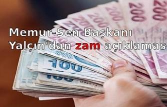 Memur-Sen Başkanı Yalçın'dan zam açıklaması