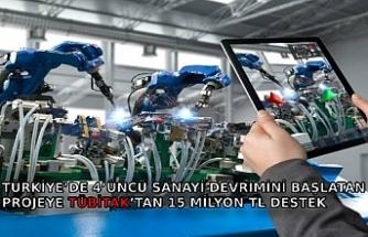 Türkiye'de 4'üncü sanayi devrimini başlatan projeye TÜBİTAK'tan 15 milyon TL destek